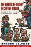 The Habits of Highly Deceptive Media, Norman Solomon, 1567511546