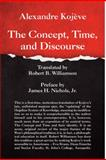 The Concept, Time, and Discourse, Kojève, Alexandre, 1587311542