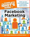 The Complete Idiot's Guide to Facebook Marketing, John Wayne Zimmerman and Damon Brown, 1615641548