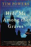Hide Me among the Graves, Tim Powers, 0061231541