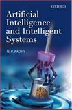 Artificial Intelligence and Intelligent Systems, Padhy, N. P., 0195671546