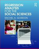 Regression Analysis for the Social Sciences, Gordon, Lynn, 0415991544