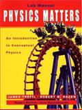 Physics Matters : An Introduction to Conceptual Physics, Ehrlich, Robert and Hazen, Robert M., 0471261548
