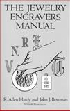 The Jewelry Engravers Manual, R. Allen Hardy and John J. Bowman, 048628154X