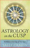 Astrology on the Cusp, Sally Cragin, 0738731544