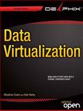 Data Virtualization : Make Agility with Data into a Strong, Corporate Asset, Evans, Woodrow and Hailey, Kyle, 1430261544
