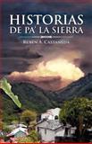Historias de Pa' la Sierra, Rubén A. Castañeda, 1463311540
