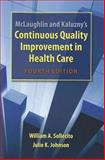 Continuous Quality Improvement in Health Care, Sollecito, William A. and Johnson, Julie K., 0763781541