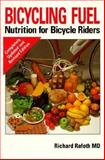 Bicycling Fuel : Nutrition for Bicycle Riders, Rafoth, Richard, 0933201540