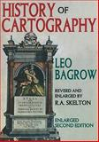 History of Cartography : Enlarged Second Edition, Bagrow, Leo, 1412811546