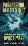 Paranormal New Testament, Linda J. Smith Pippin, 1475971540