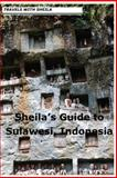 Sheila's Guide to Sulawesi, Indonesia, Sheila Simkin, 1481121545