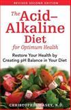 The Acid-Alkaline Diet for Optimum Health, Christopher Vasey, 1594771545