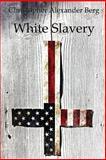 White Slavery, Christopher Alexander Berg, 1771431547