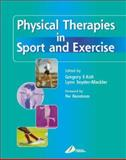 Physical Therapies in Sport and Exercise : Principles and Practice, Kolt, Gregory S. and Snyder-Mackler, Lynn, 0443071543