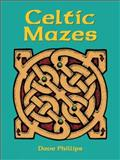 Celtic Mazes, Dave Phillips, 0486401545