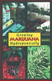 Growing Marijuana Hydroponically, Tina Wright and Hans, 0914171542