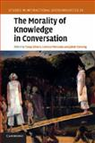 The Morality of Knowledge in Conversation, , 110767154X