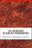 El Dorado Scarlet Pimpernel, Baroness Emmuska Orczy, 1484871545