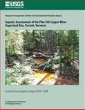Aquatic Assessment of the Pike Hill Copper Mine Superfund Site, Corinth, Vermont, Nadine Piatak and Denise Argue, 1500221546