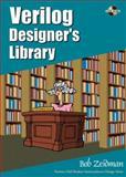Verilog Designer's Library, Zeidman, Bob, 0130811548