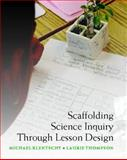 Scaffolding Science Inquiry Through Lesson Design, Klentschy, Michael and Thompson, Laurie, 0325011540