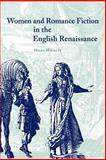 Women and Romance Fiction in the English Renaissance, Hackett, Helen, 0521031540