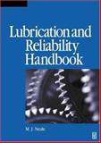 Lubrication and Reliability Handbook, Neale, M. J., 0750651547