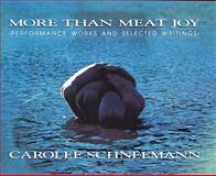 More Than Meat Joy : Performance Art and Selected Writings, Schneemann, Carolee, 0929701542