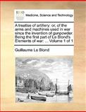 A Treatise of Artillery, Guillaume Le Blond, 1140921541