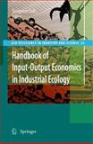 Handbook on Input-Output Economics for Industrial Ecology, , 1402061544