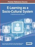E-Learning As a Socio-Cultural System : A Multidimensional Analysis, , 1466661542