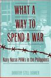 What a Way to Spend a War, Dorothy S. Danner, 1557501548