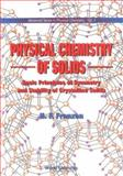 Physical Chemistry of Solids : Basic Principles of Symmetry and Stability of Crystalline Solids, Franzen, H. F., 9810211546