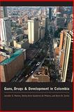 Guns, Drugs, and Development in Colombia, Holmes, Jennifer S. and Piñeres, Sheila Amin Gutiérrez De, 0292721544