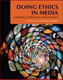 Doing Ethics in the Mass Media, Black, Jay and Roberts, Mark Christopher, 0415881544