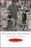 Returning to Nothing : The Meaning of Lost Places, Read, Peter, 0521571545