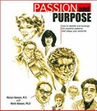 Passion and Purpose : How to Identify and Leverage the Powerful Patterns That ShapeYour Work/life, Hanson, Marlys, 0971721548