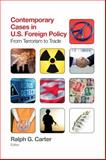 Contemporary Cases in U. S. Foreign Policy, Ralph G. Carter, 1452241546