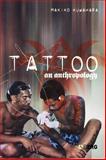 Tattoo : An Anthropology, Kuwahara, Makiko, 184520154X