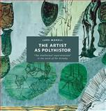 The Artist as Polyhistor : The Intellectual Superstructure in the Work of per Kirkeby, Morell, Lars, 8779341543