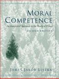 Moral Competence : An Integrated Approach to the Study of Ethics, Liszka, James Jakob, 0130341541