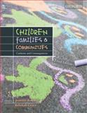 Children, Families and Communities : Context and Consequences, , 0195551540