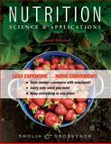 Nutrition : Science and Applications, Second Edition Binder Ready Version, Smolin, Lori A. and Grosvenor, Mary B., 047060154X