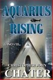 Aquarius Rising, Christopher Chater, 061592154X