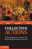 Collective Actions : Enhancing Access to Justice and Reconciling Multilayer Interests?, Stephen Coleman, Jay G. Blumler, 1107021545