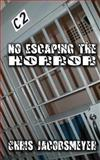 No Escaping the Horror, Chris Jacobsmeyer, 1456501542