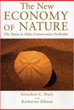 The New Economy of Nature, Gretchen C. Daily and Katherine Ellison, 1559631546