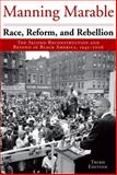 Race, Reform, and Rebellion : The Second Reconstruction and Beyond in Black America, 1945-2006, Marable, Manning, 1578061547