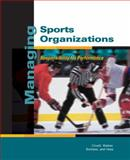 Managing Sports Organizations : Responsibility for Performance, Covell, Daniel and Hess, Peter W., 0324131550